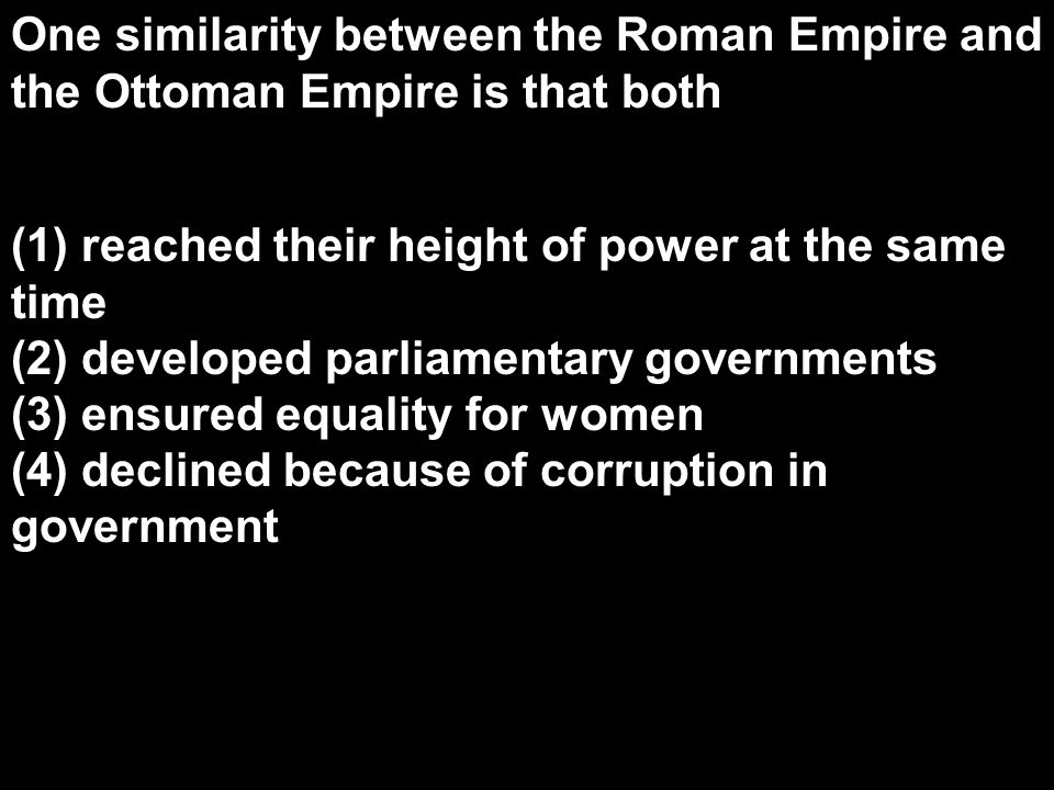 One similarity between the Roman Empire and