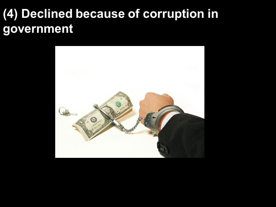 (4) Declined because of corruption in