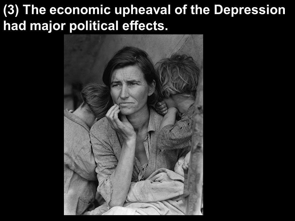 (3) The economic upheaval of the Depression
