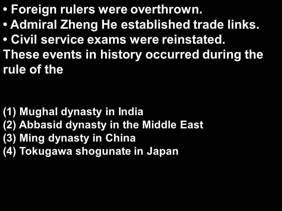 • Foreign rulers were overthrown.