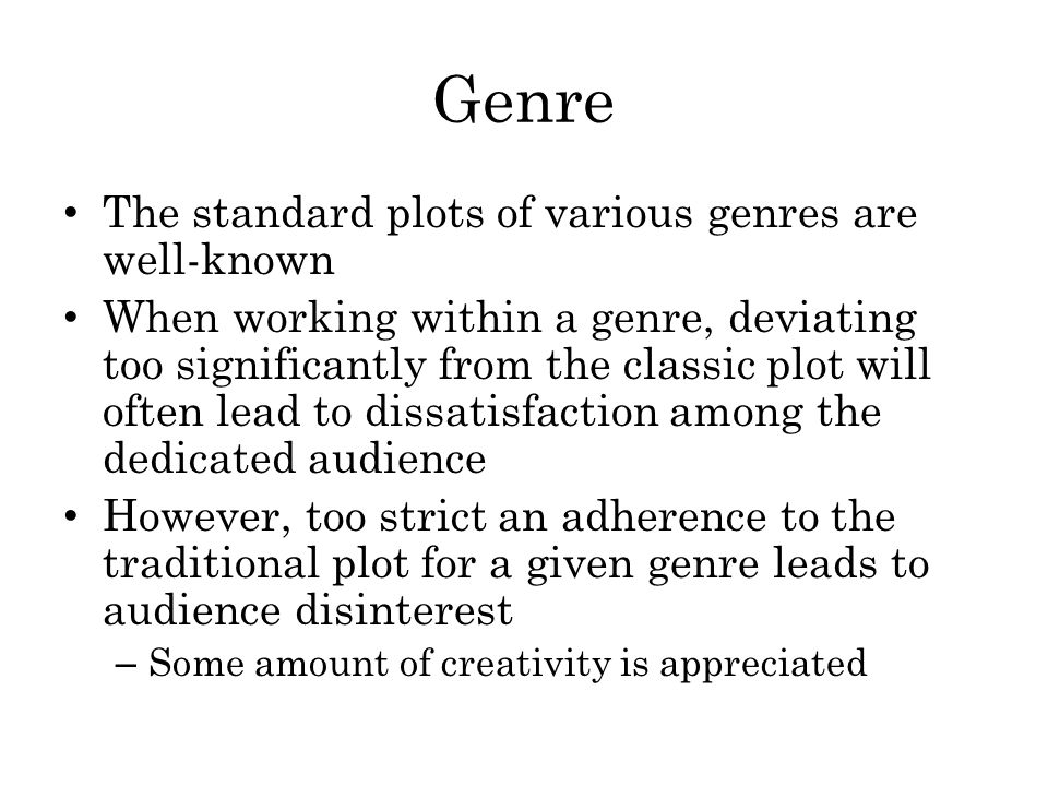 Genre The standard plots of various genres are well-known