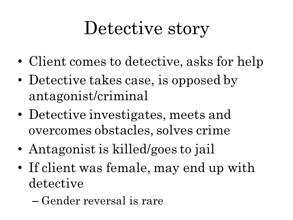Detective story Client comes to detective, asks for help