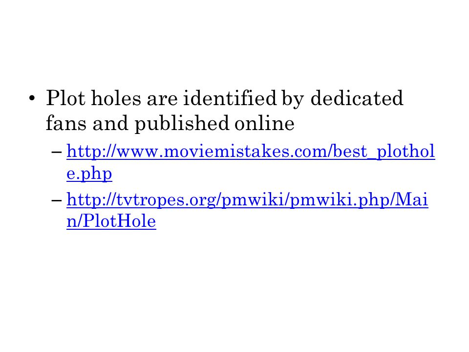 Plot holes are identified by dedicated fans and published online