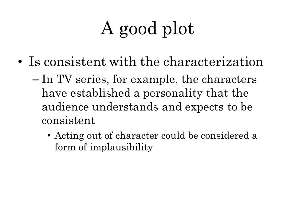 A good plot Is consistent with the characterization