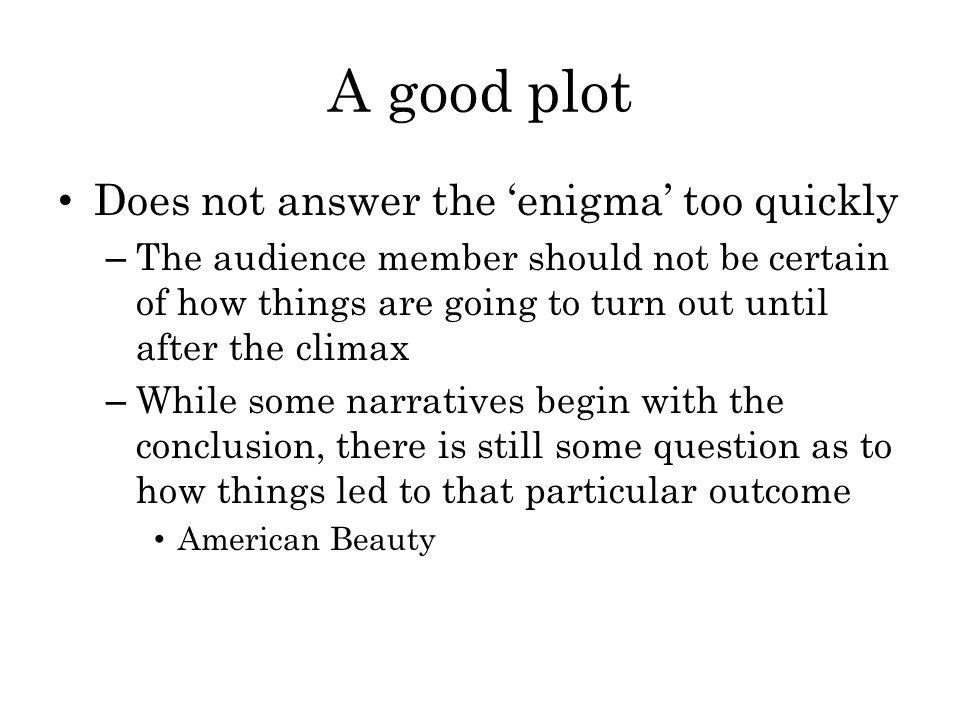 A good plot Does not answer the 'enigma' too quickly
