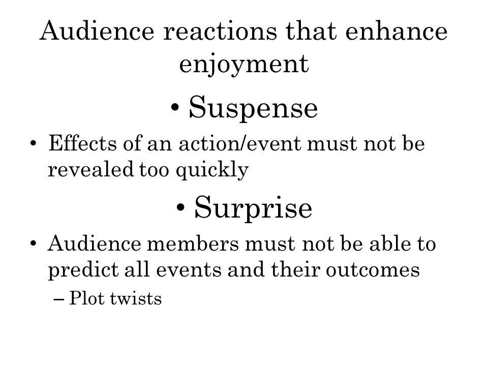 Audience reactions that enhance enjoyment