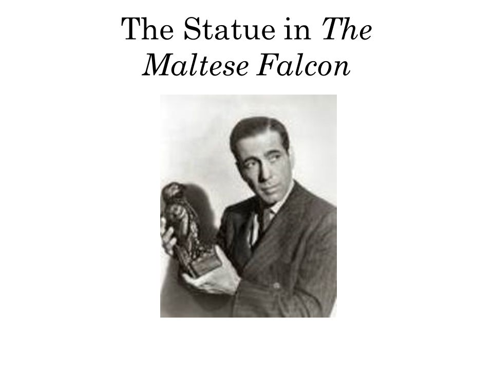 The Statue in The Maltese Falcon