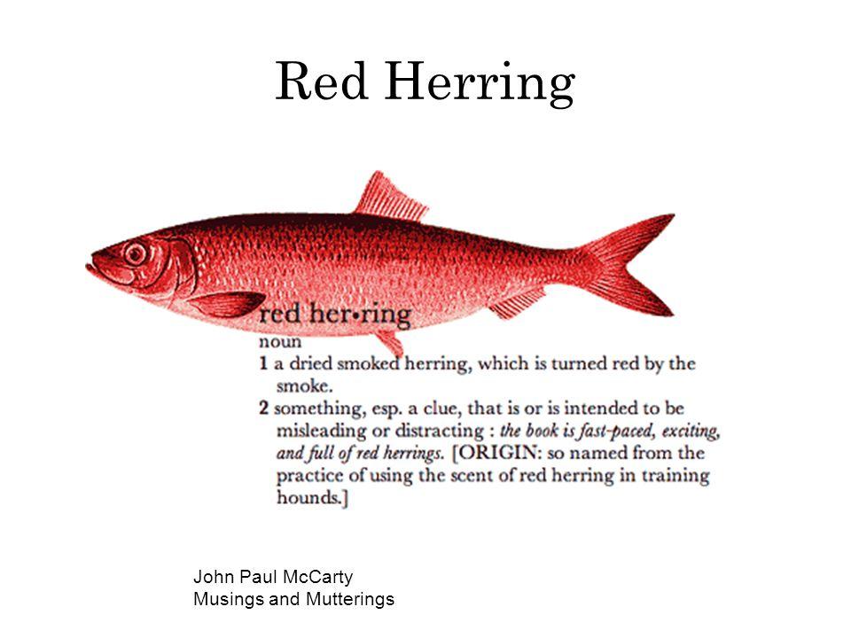 Red Herring John Paul McCarty Musings and Mutterings