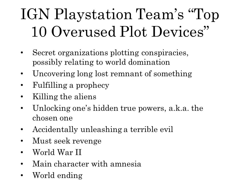 IGN Playstation Team's Top 10 Overused Plot Devices