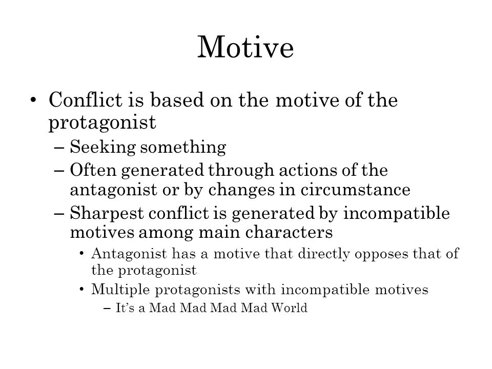 Motive Conflict is based on the motive of the protagonist