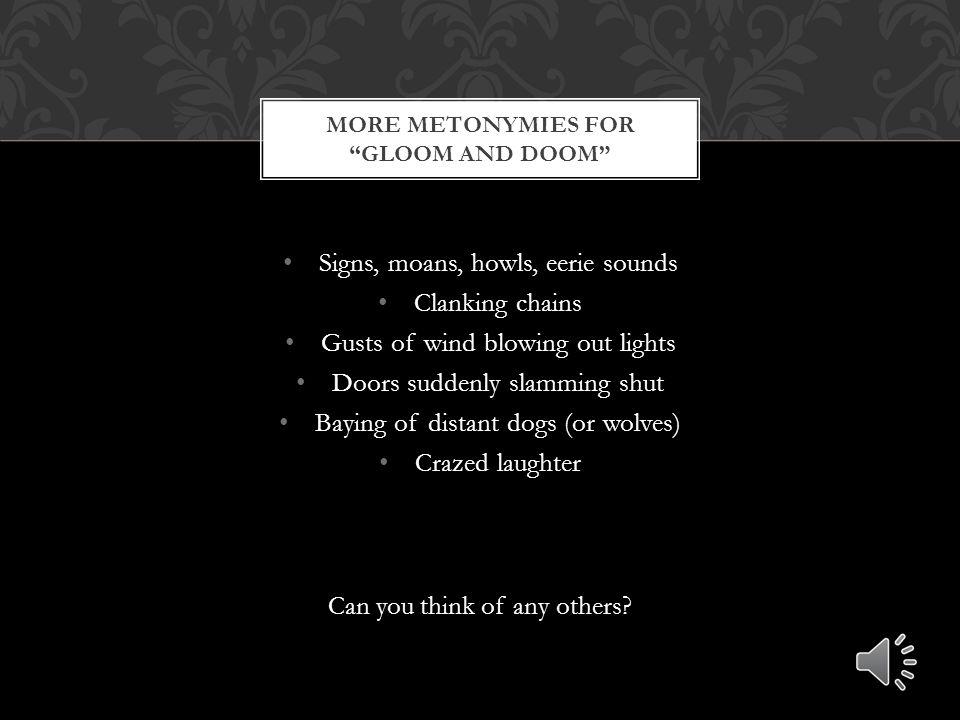 More metonymies for gloom and dooM