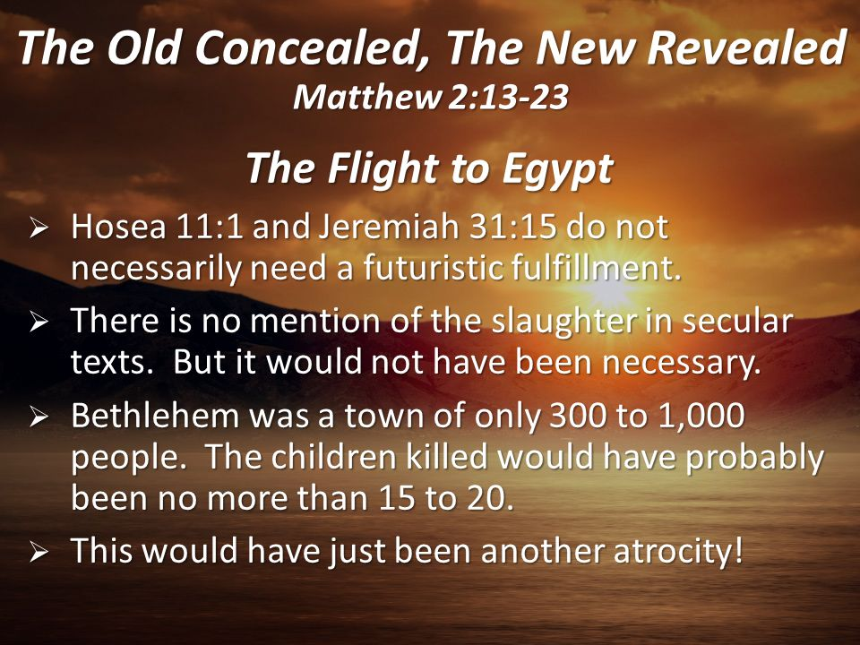The Old Concealed, The New Revealed Matthew 2:13-23