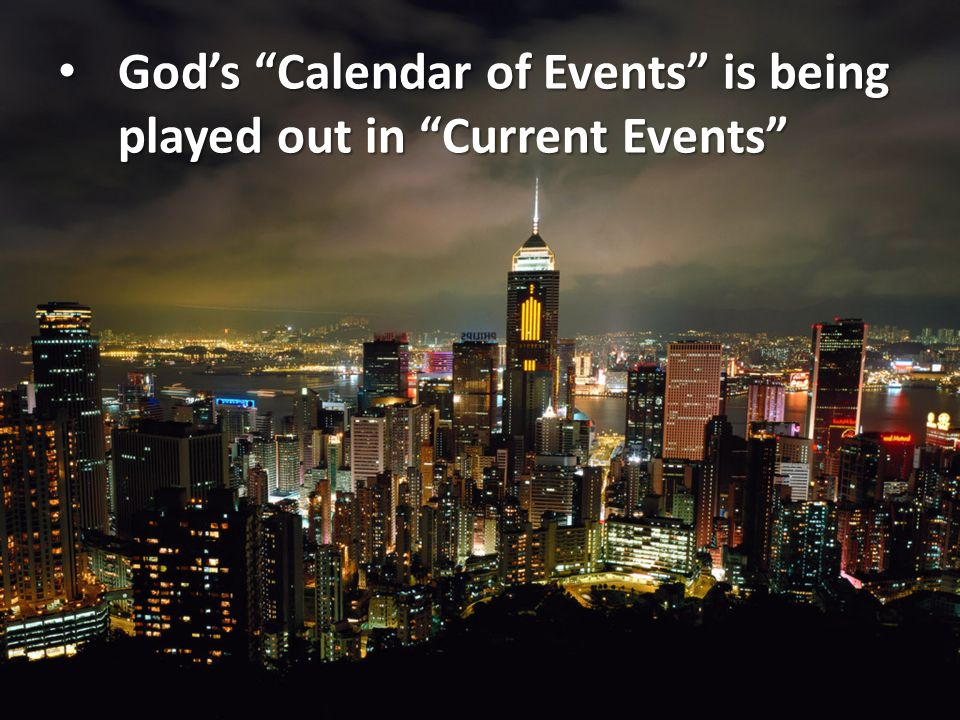 God's Calendar of Events is being played out in Current Events