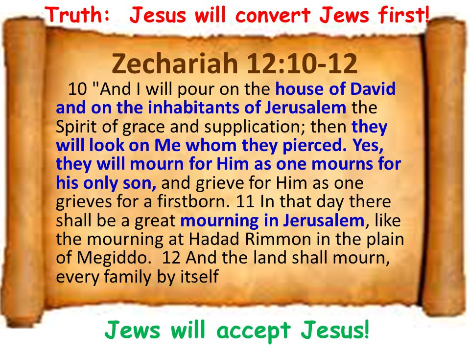 Truth: Jesus will convert Jews first!