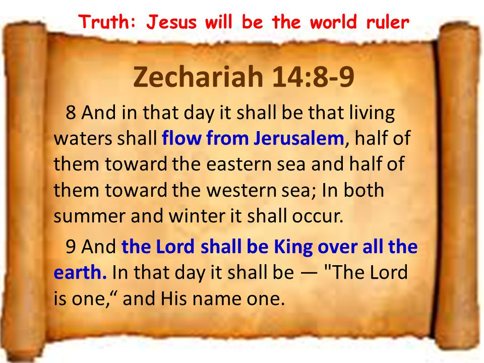 Truth: Jesus will be the world ruler
