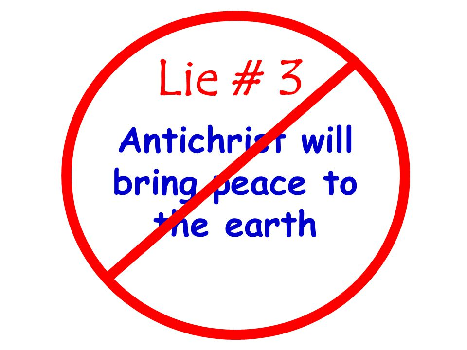 Antichrist will bring peace to the earth