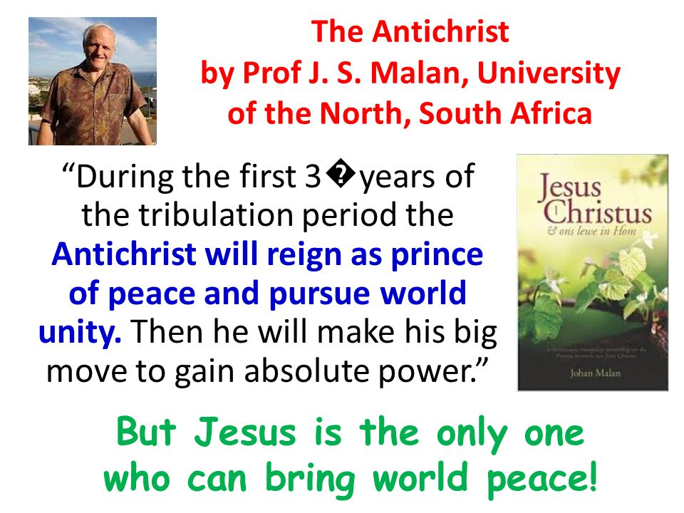 But Jesus is the only one who can bring world peace!