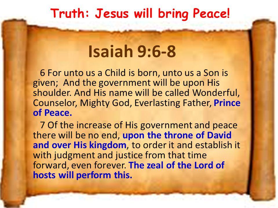 Truth: Jesus will bring Peace!