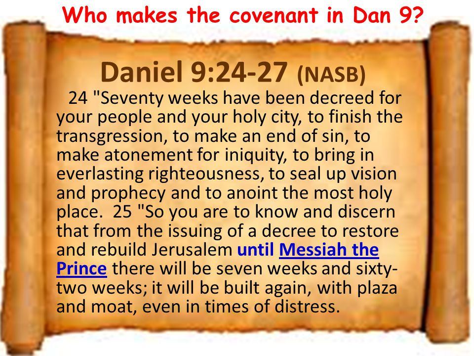 Who makes the covenant in Dan 9