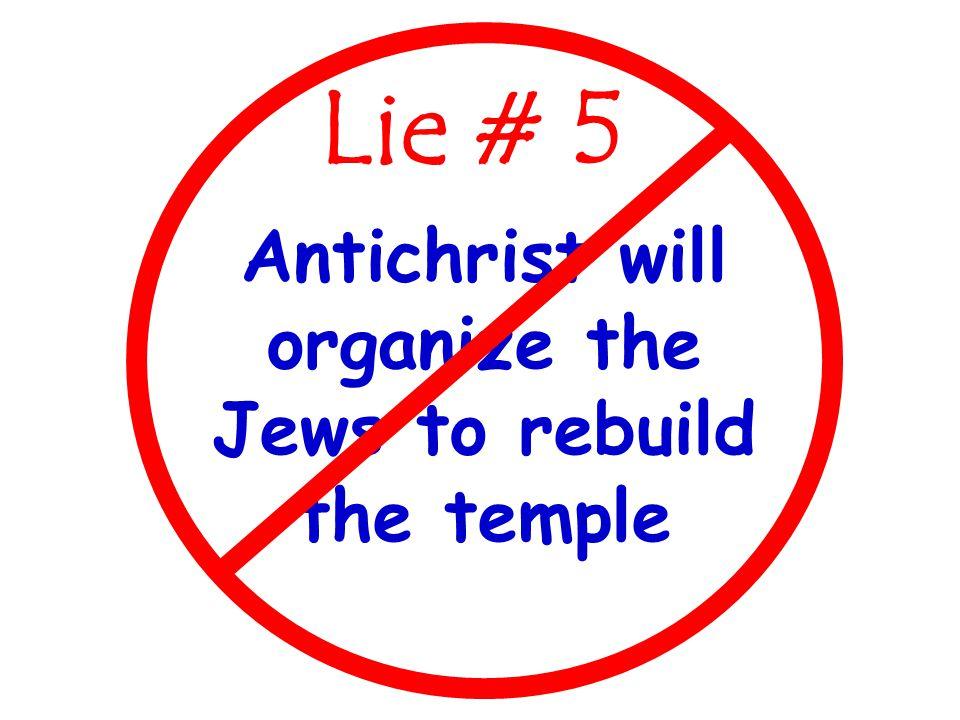 Antichrist will organize the Jews to rebuild the temple