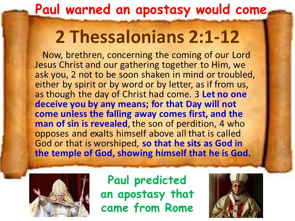 2 Thessalonians 2:1-12 Paul warned an apostasy would come