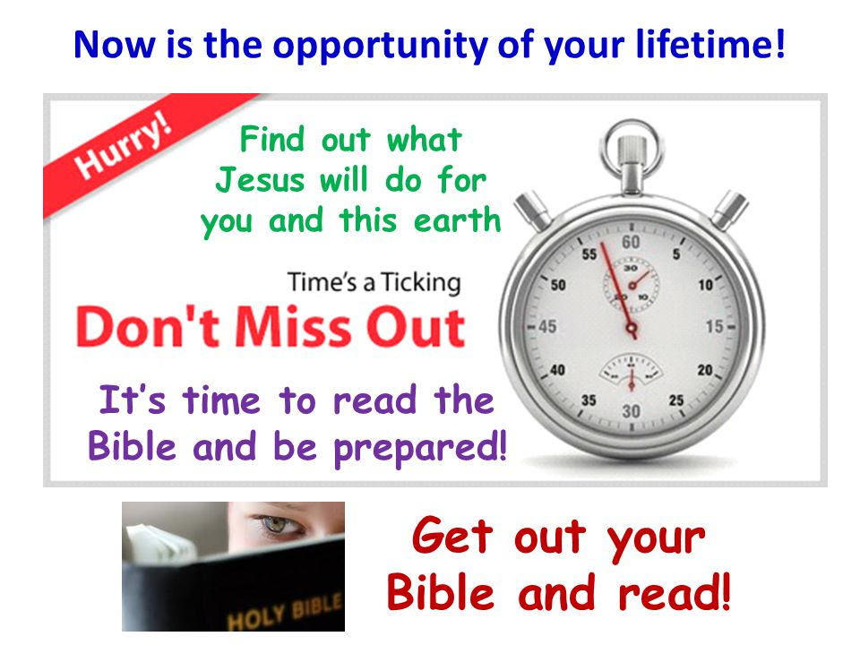 Now is the opportunity of your lifetime!