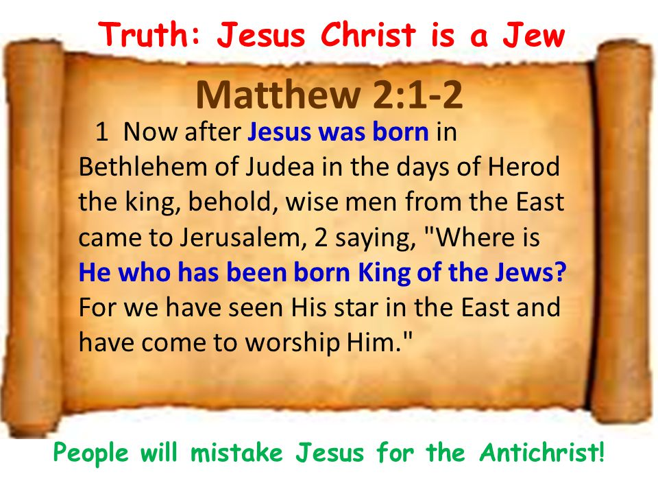 Matthew 2:1-2 Truth: Jesus Christ is a Jew