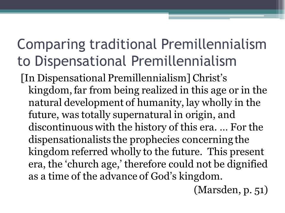 Comparing traditional Premillennialism to Dispensational Premillennialism