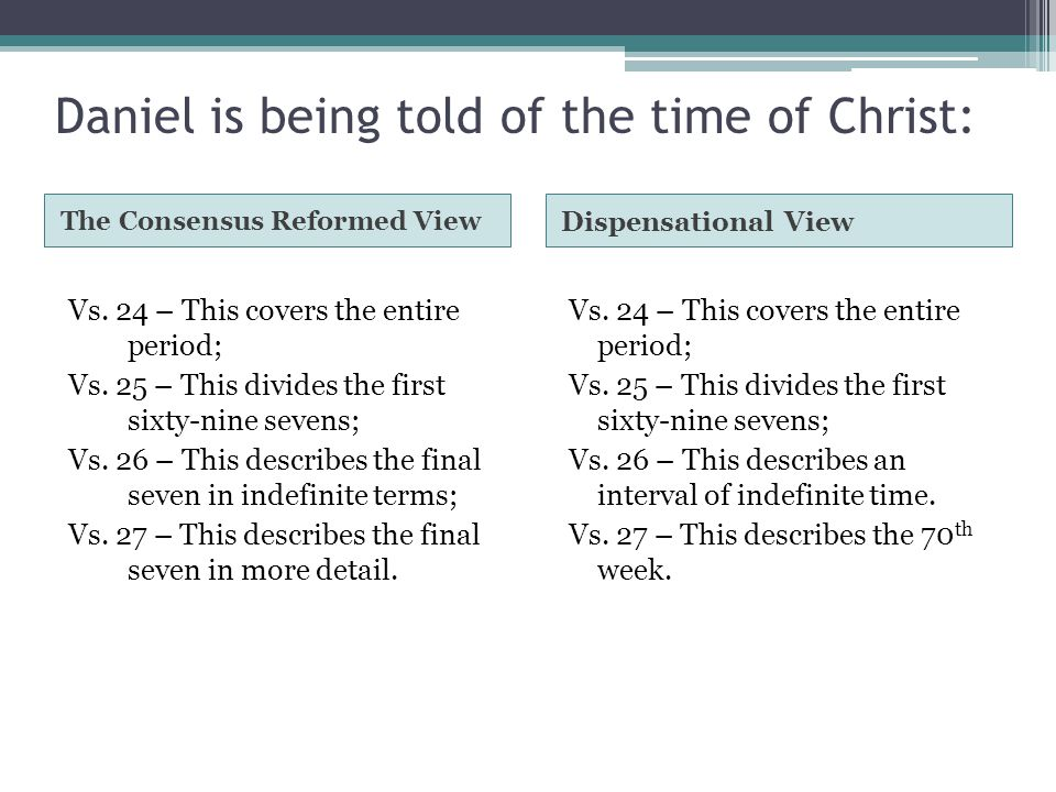 Daniel is being told of the time of Christ: