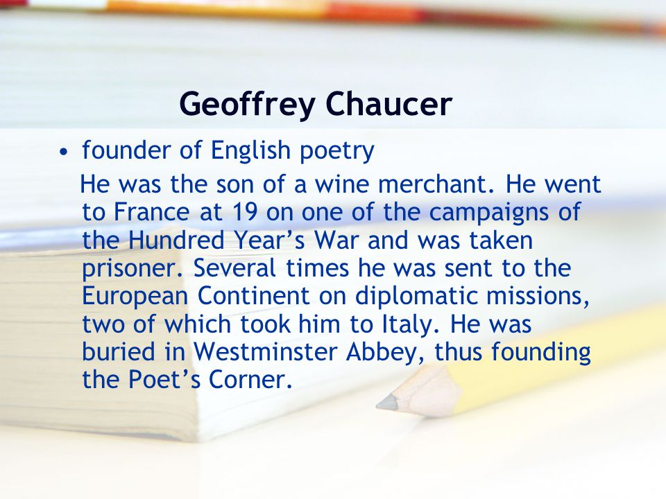 Geoffrey Chaucer founder of English poetry