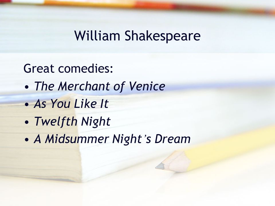 William Shakespeare Great comedies: The Merchant of Venice
