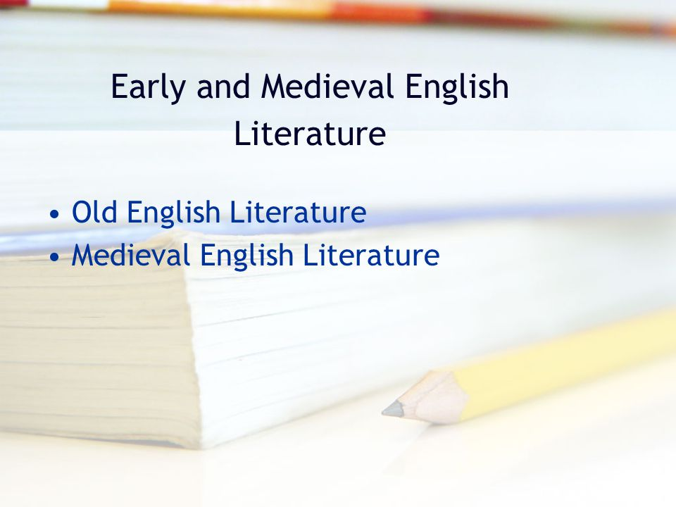 Early and Medieval English Literature