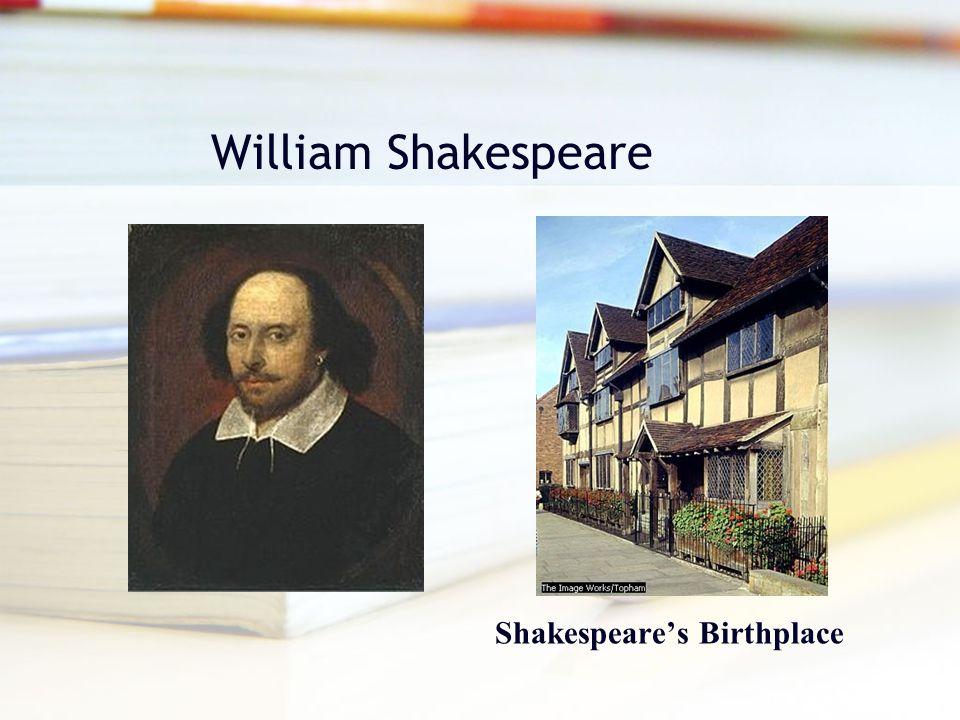 William Shakespeare Shakespeare's Birthplace