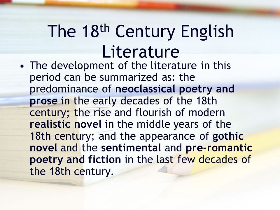 a literary analysis of the eighteenth century novel by daniel defoe 358:326 eighteenth century novel 01 tth6 cac 10902 mckeon, m mu-208 the novel is the dominant literary genre of the modern world this is a course about its origins at the beginning of the.