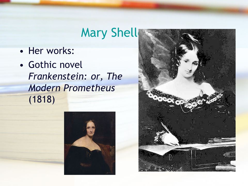 Mary Shelley Her works: