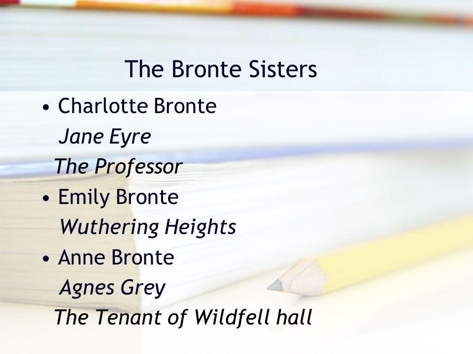 The Bronte Sisters Charlotte Bronte Jane Eyre The Professor