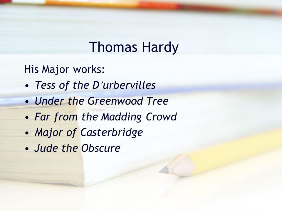 Thomas Hardy His Major works: Tess of the D'urbervilles