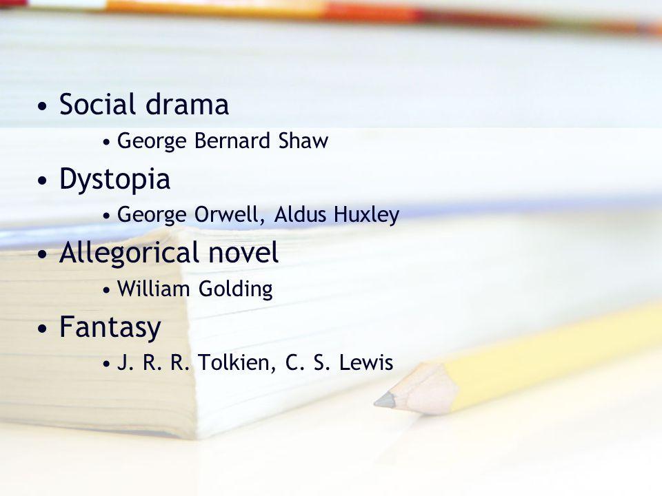 Social drama Dystopia Allegorical novel Fantasy George Bernard Shaw