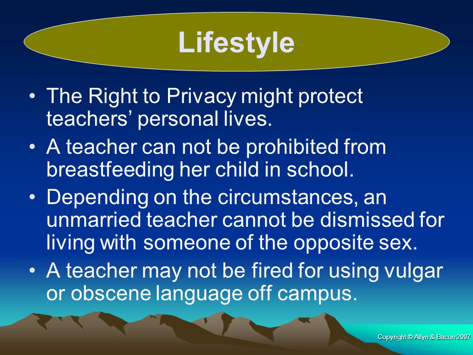 Lifestyle The Right to Privacy might protect teachers' personal lives.