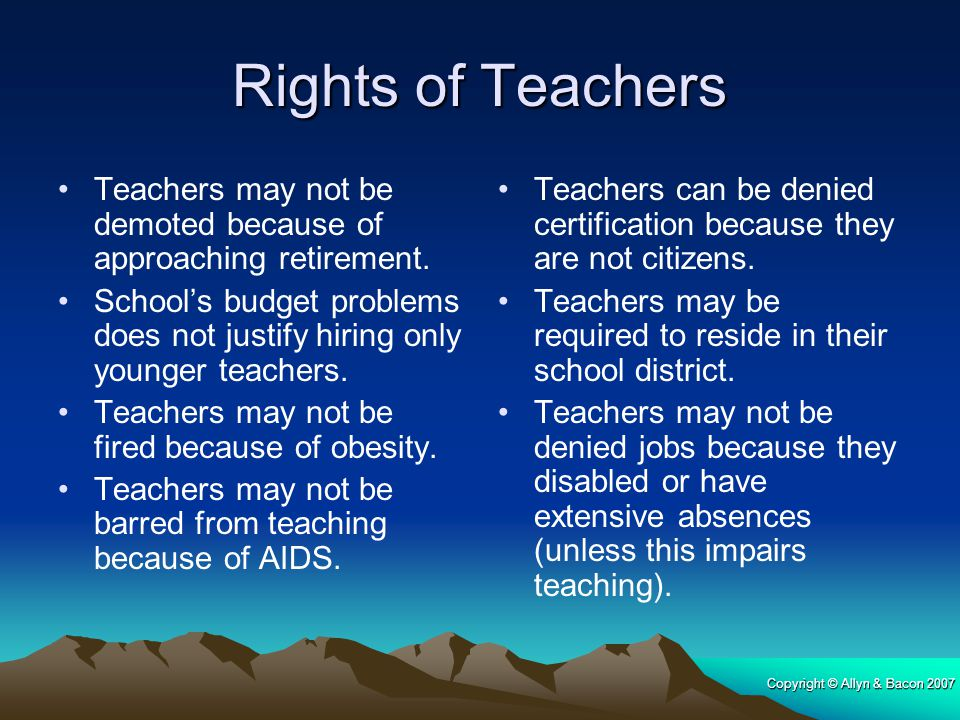 Rights of Teachers Teachers may not be demoted because of approaching retirement.