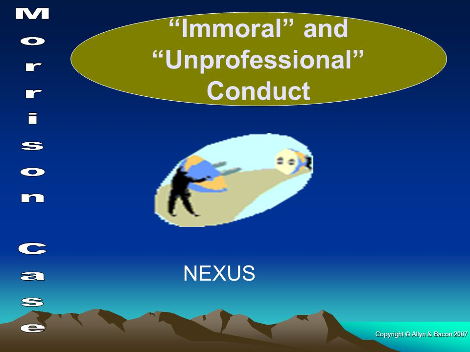 Immoral and Unprofessional Conduct