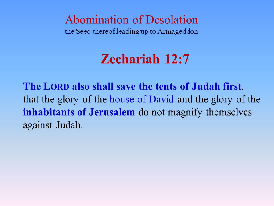 Zechariah 12:7 Abomination of Desolation