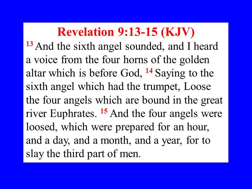 Revelation 9:13-15 (KJV)