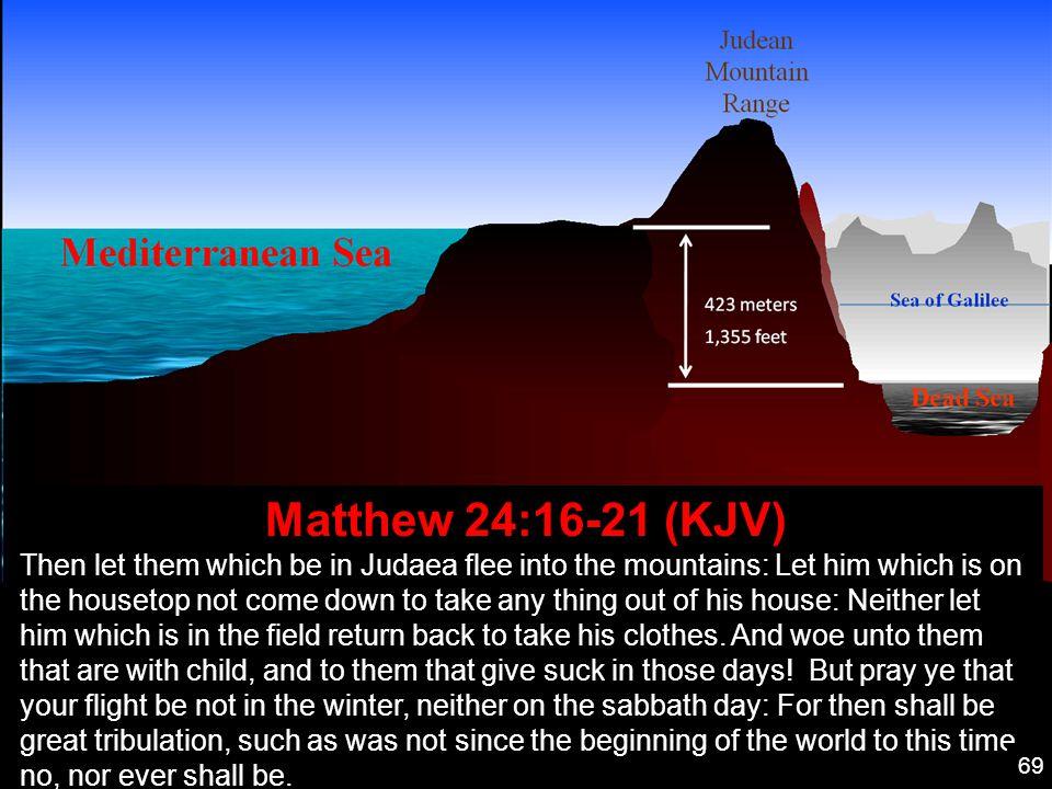 Matthew 24:16-21 (KJV)