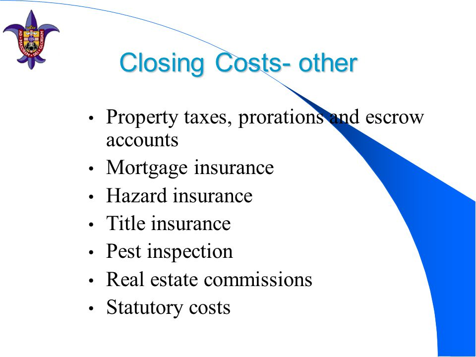 Closing Costs- other Property taxes, prorations and escrow accounts