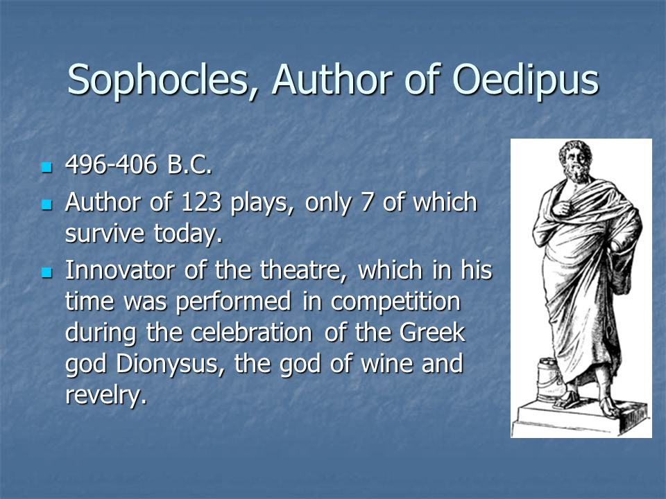 Sophocles, Author of Oedipus