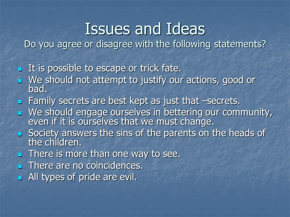 Issues and Ideas Do you agree or disagree with the following statements