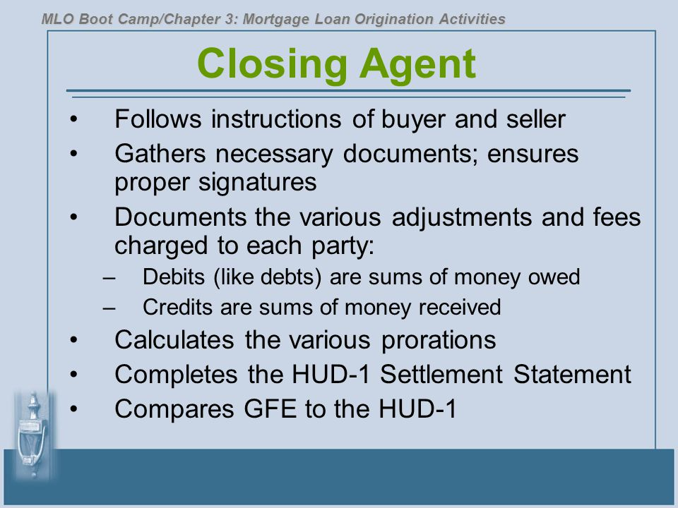 Closing Agent Follows instructions of buyer and seller