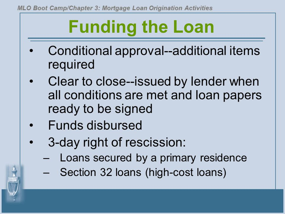 Funding the Loan Conditional approval--additional items required