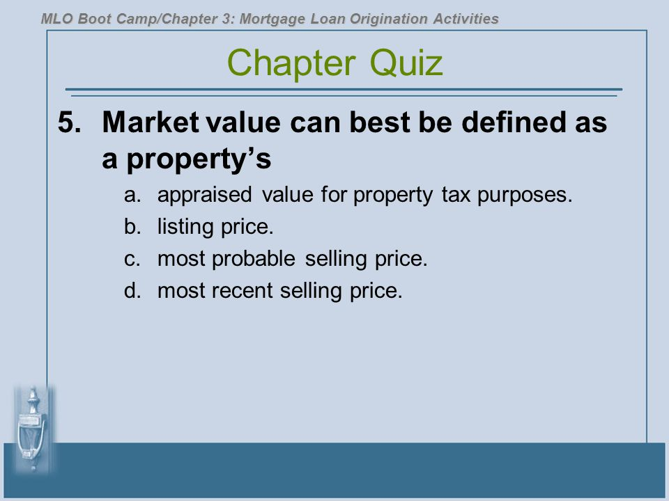 Chapter Quiz 5. Market value can best be defined as a property's